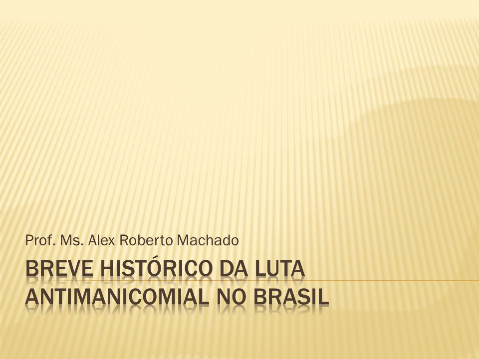 Breve histórico da luta antimanicomial no brasil