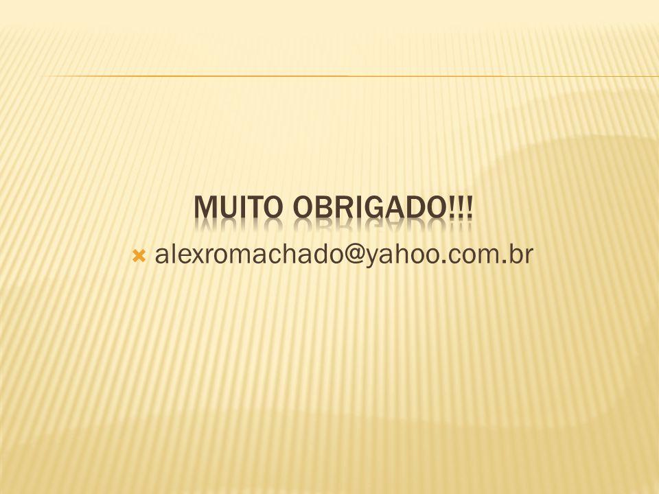 Muito obrigado!!! alexromachado@yahoo.com.br