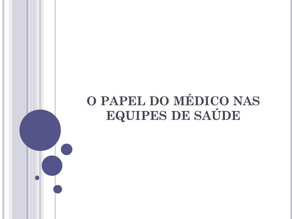 O PAPEL DO MÉDICO NAS EQUIPES DE SAÚDE