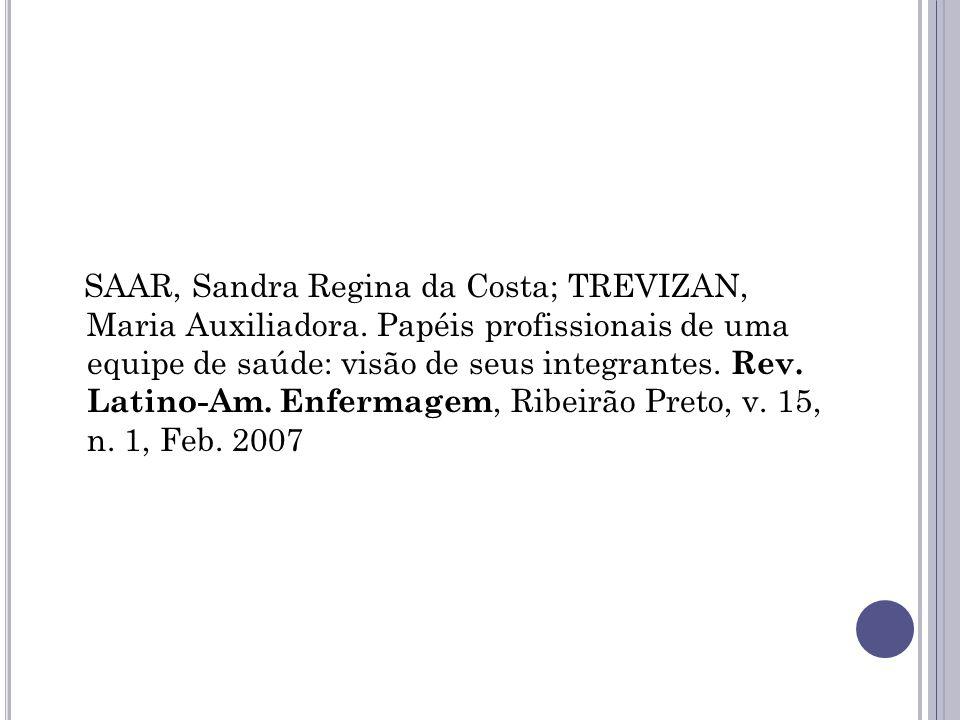 SAAR, Sandra Regina da Costa; TREVIZAN, Maria Auxiliadora