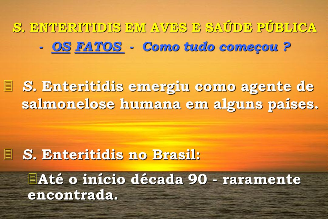 S. Enteritidis no Brasil: