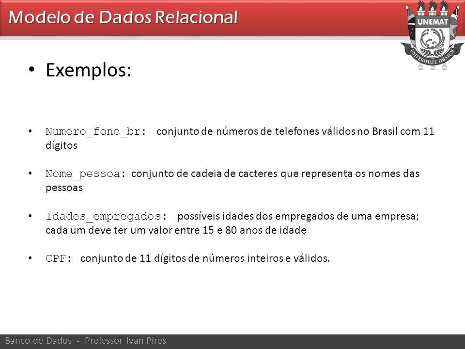 Exemplos: Modelo de Dados Relacional