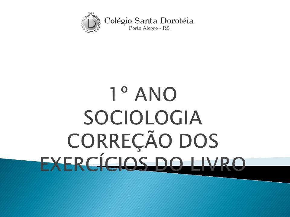 1º ANO SOCIOLOGIA CORREÇÃO DOS EXERCÍCIOS DO LIVRO