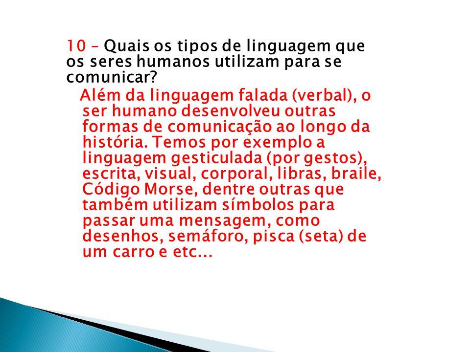 10 – Quais os tipos de linguagem que os seres humanos utilizam para se comunicar