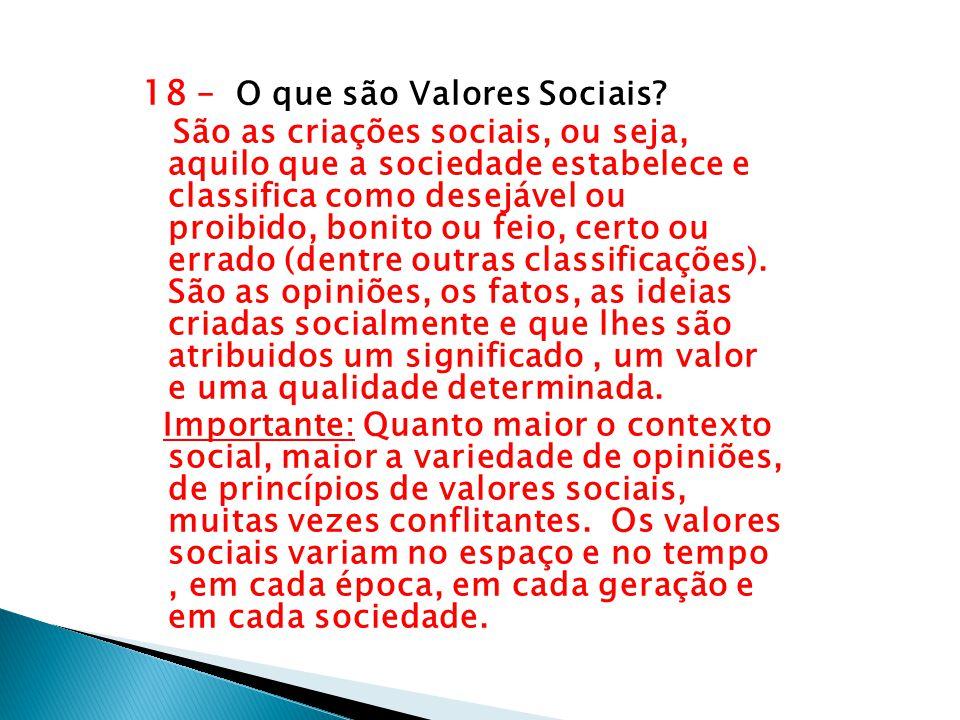 18 – O que são Valores Sociais