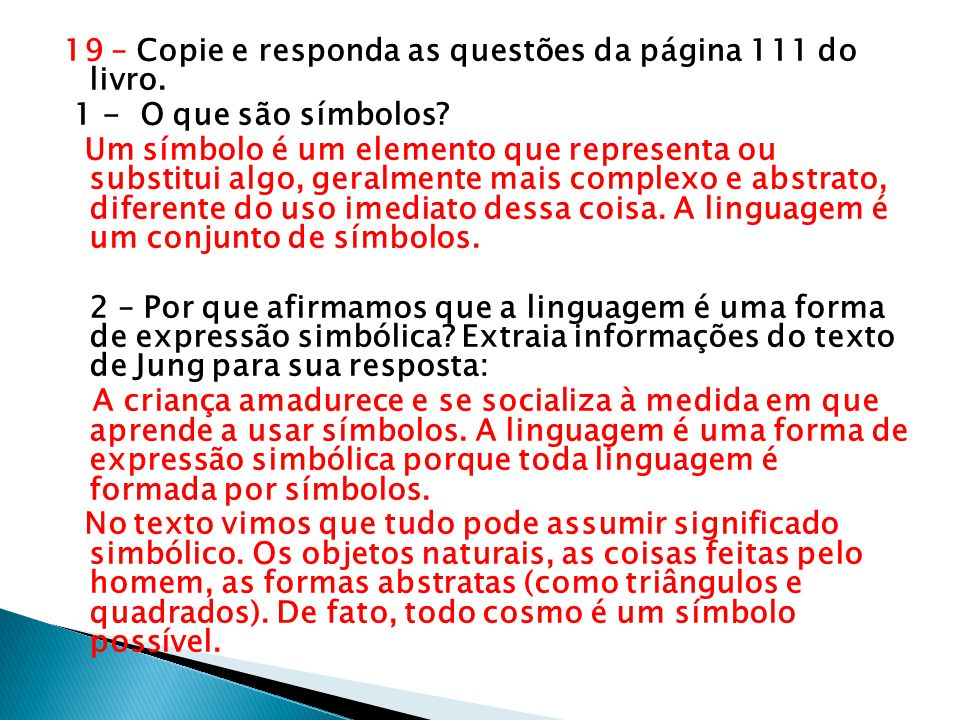19 – Copie e responda as questões da página 111 do livro.