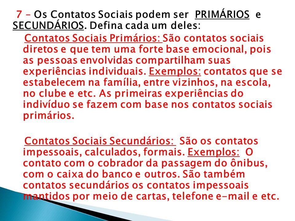 7 – Os Contatos Sociais podem ser PRIMÁRIOS e SECUNDÁRIOS