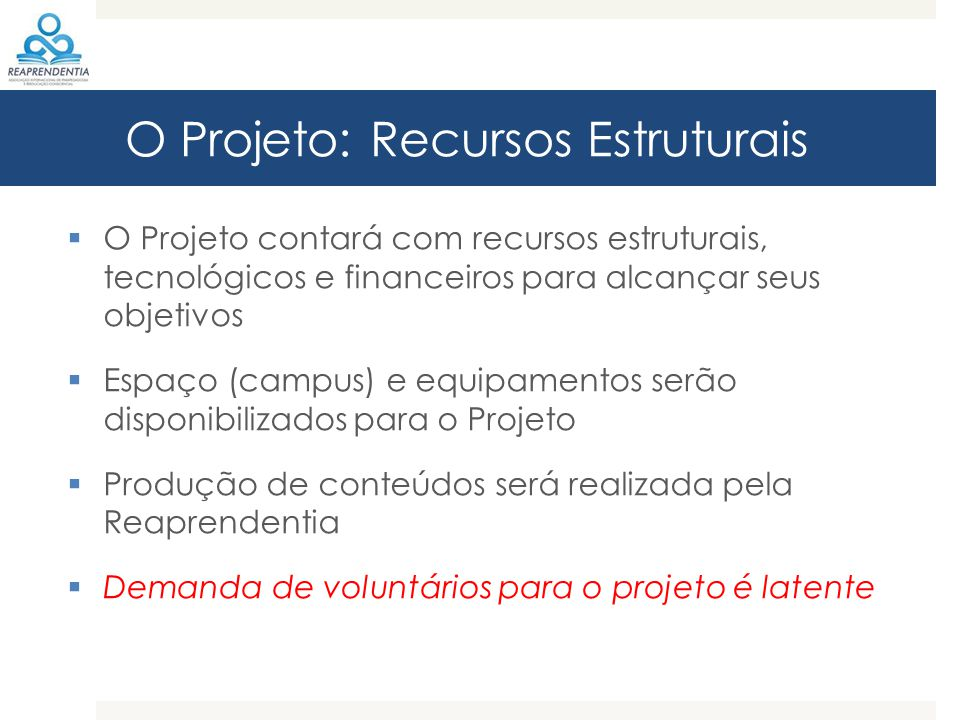 O Projeto: Recursos Estruturais