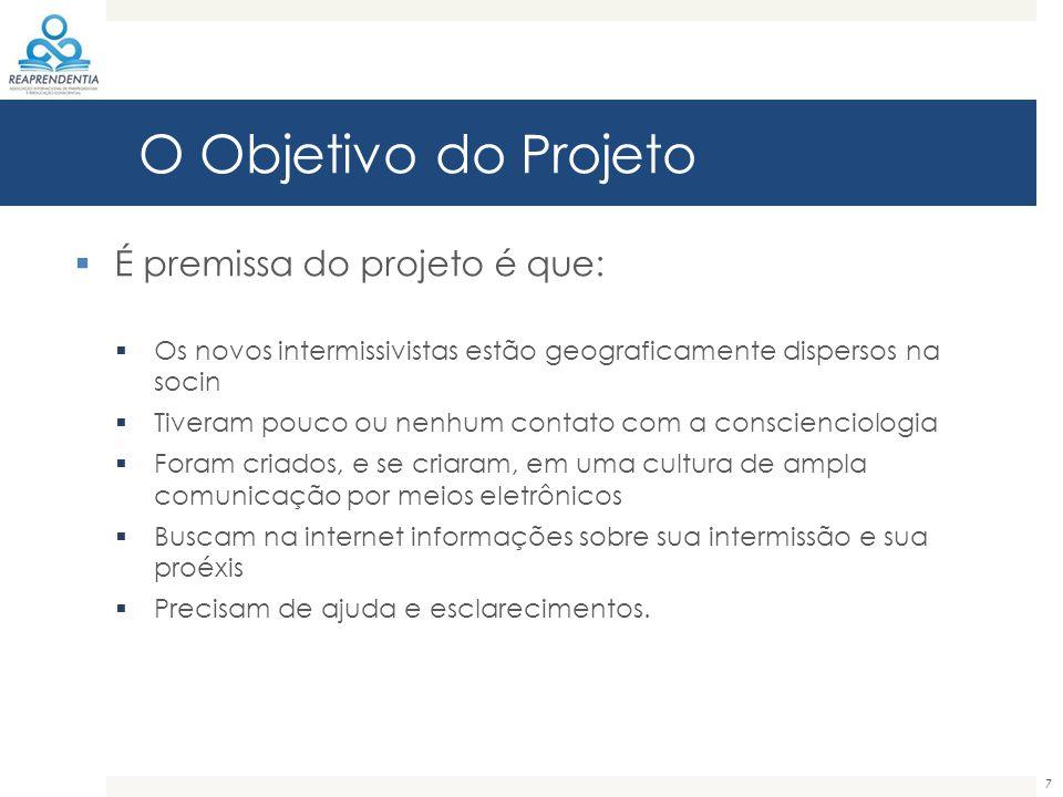 O Objetivo do Projeto É premissa do projeto é que: