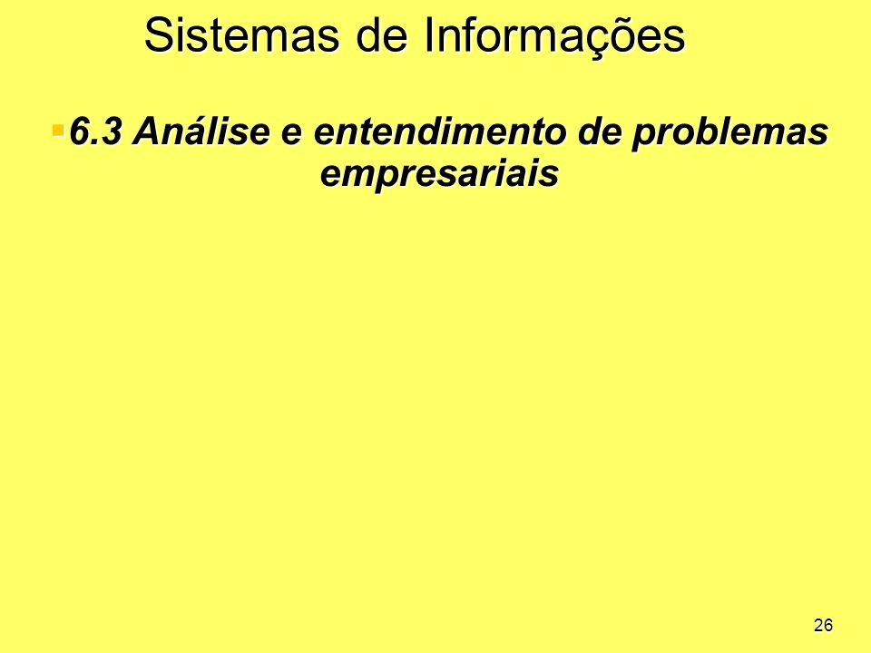 6.3 Análise e entendimento de problemas empresariais