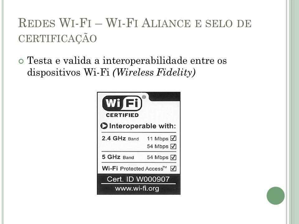 Redes Wi-Fi – Wi-Fi Aliance e selo de certificação