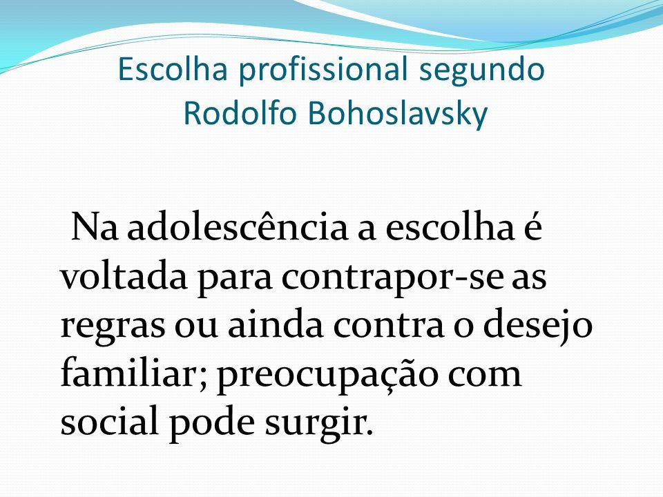 Escolha profissional segundo Rodolfo Bohoslavsky