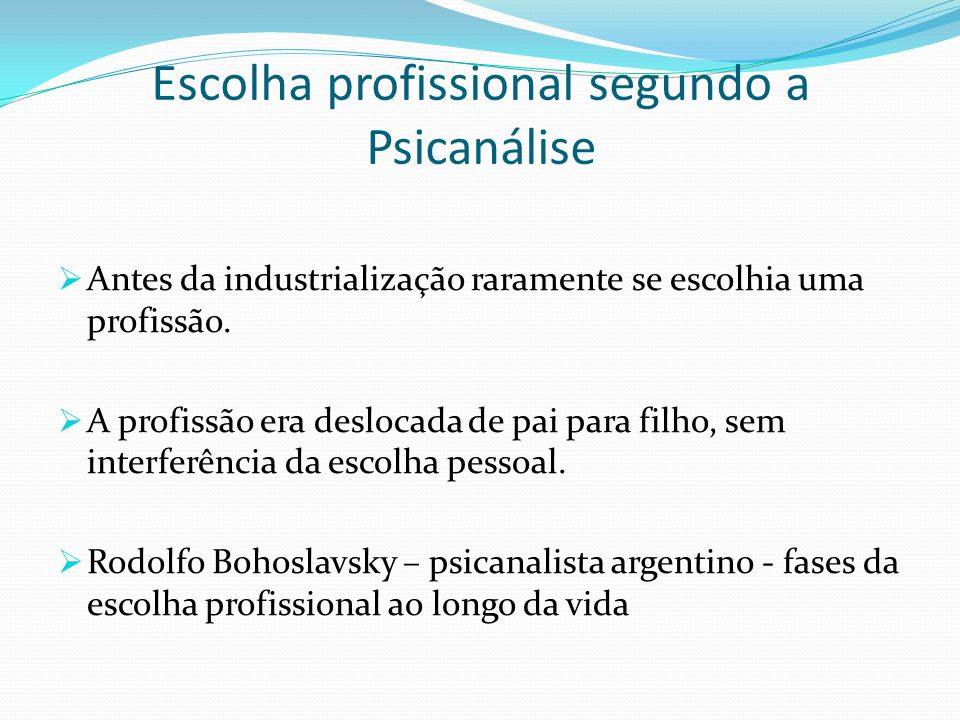 Escolha profissional segundo a Psicanálise