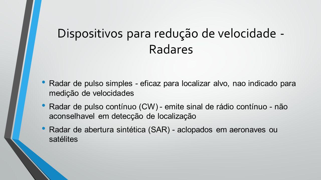 Dispositivos para redução de velocidade - Radares