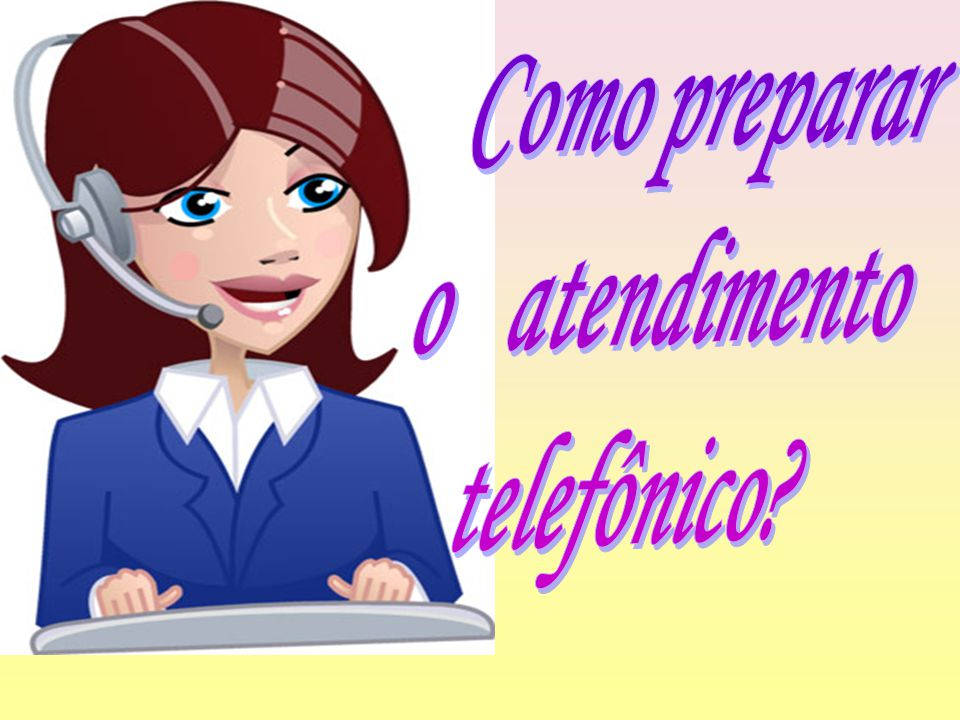 Como preparar o atendimento telefônico