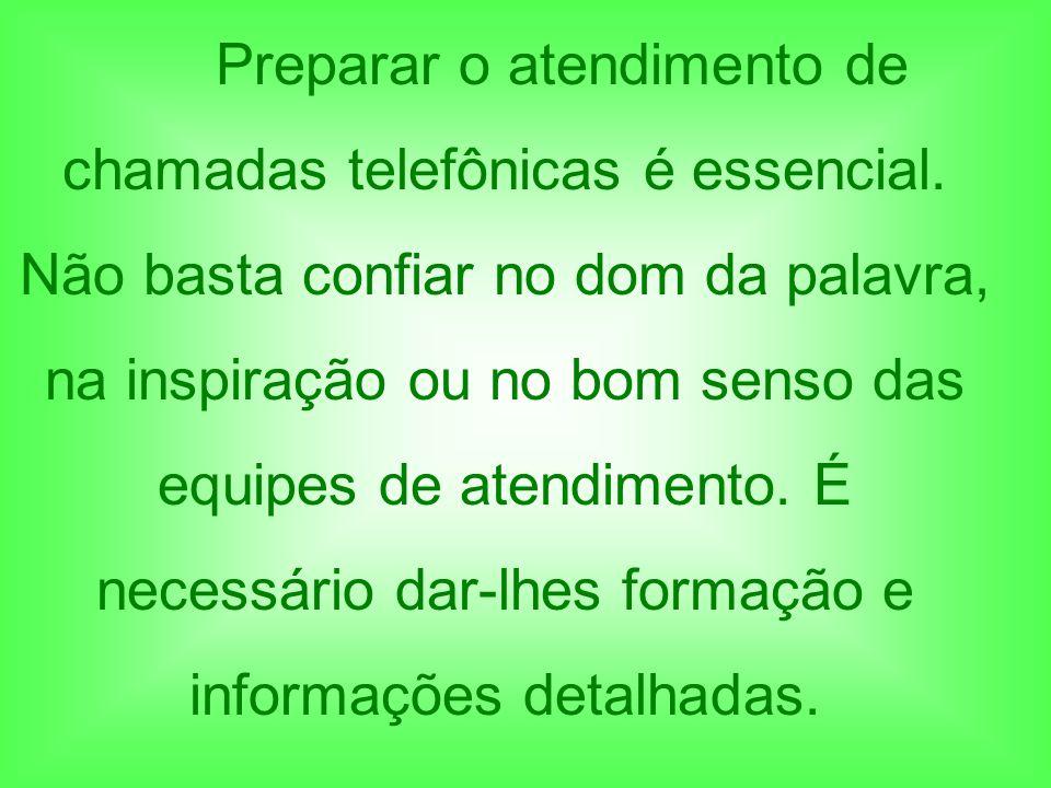 Preparar o atendimento de chamadas telefônicas é essencial