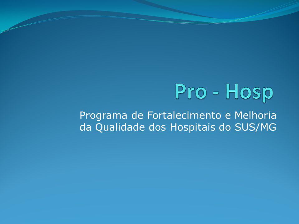 Pro - Hosp Programa de Fortalecimento e Melhoria da Qualidade dos Hospitais do SUS/MG