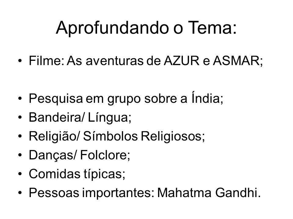 Aprofundando o Tema: Filme: As aventuras de AZUR e ASMAR;
