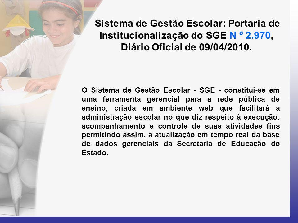 Sistema de Gestão Escolar: Portaria de Institucionalização do SGE N º 2.970, Diário Oficial de 09/04/2010.