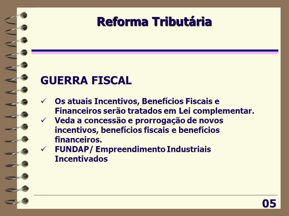Reforma Tributária GUERRA FISCAL 05