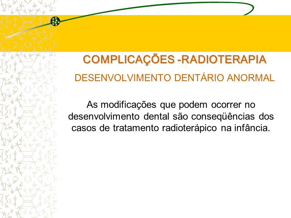 COMPLICAÇÕES -RADIOTERAPIA