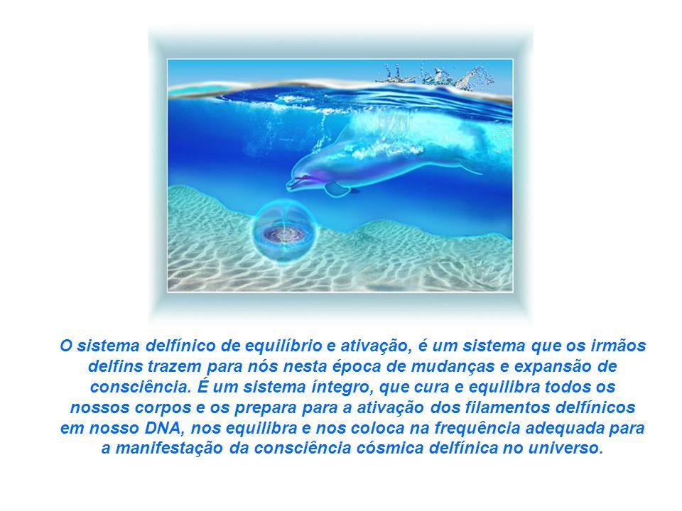 O sistema delfínico de equilíbrio e ativação, é um sistema que os irmãos delfins trazem para nós nesta época de mudanças e expansão de consciência.