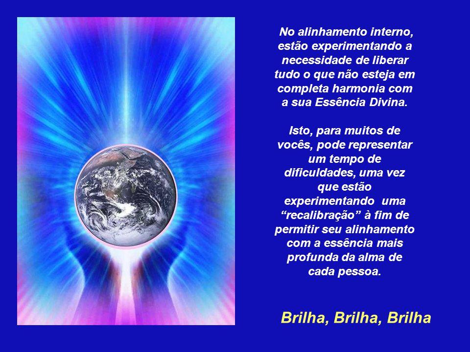 No alinhamento interno, estão experimentando a necessidade de liberar tudo o que não esteja em completa harmonia com a sua Essência Divina.