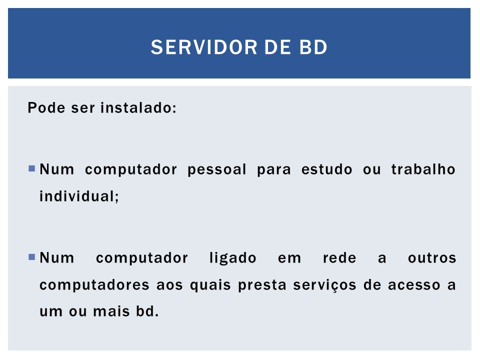 Servidor de bd Pode ser instalado: