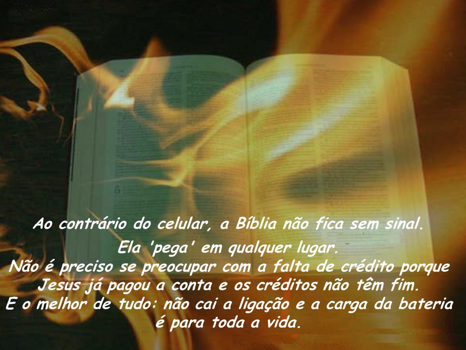 Ao contrário do celular, a Bíblia não fica sem sinal.