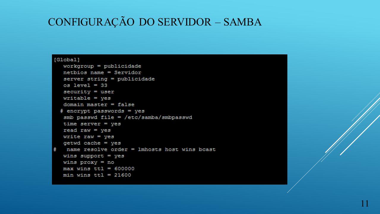 configuração DO SERVIDOR – SAMBA