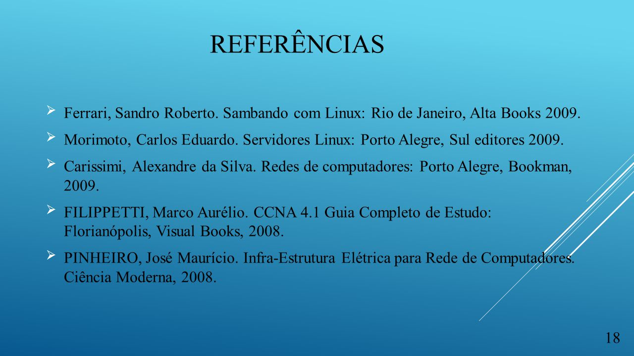 referências Ferrari, Sandro Roberto. Sambando com Linux: Rio de Janeiro, Alta Books 2009.