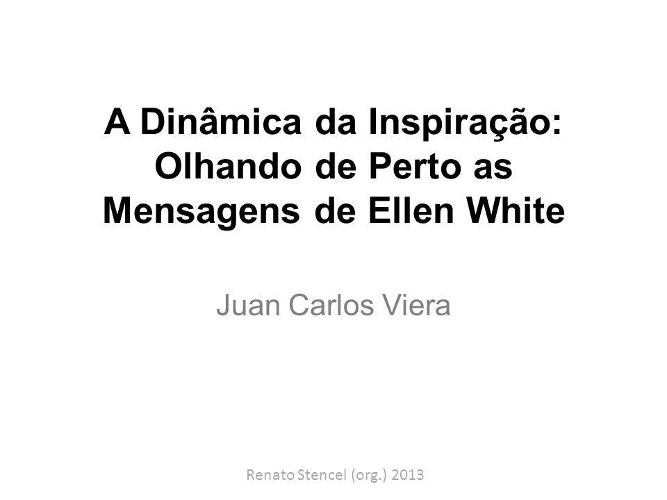 A Dinâmica da Inspiração: Olhando de Perto as Mensagens de Ellen White