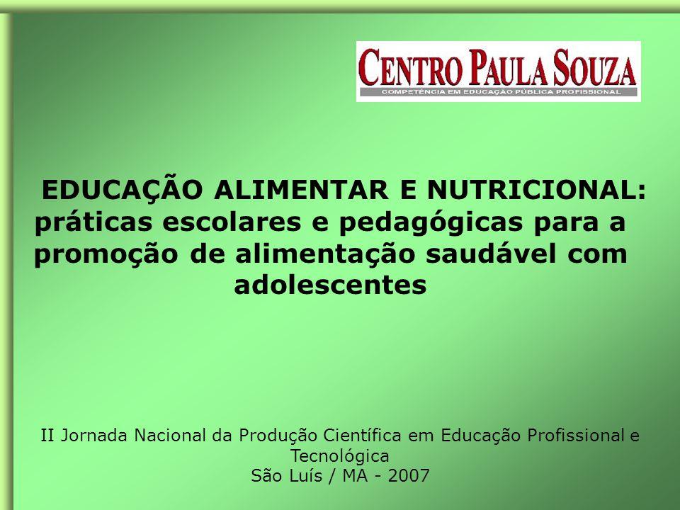 EDUCAÇÃO ALIMENTAR E NUTRICIONAL: práticas escolares e pedagógicas para a promoção de alimentação saudável com adolescentes