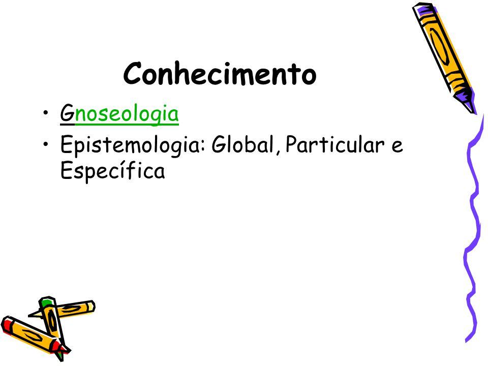 Conhecimento Gnoseologia