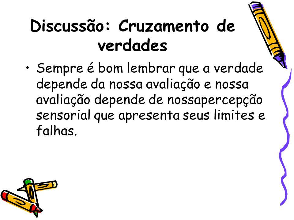 Discussão: Cruzamento de verdades