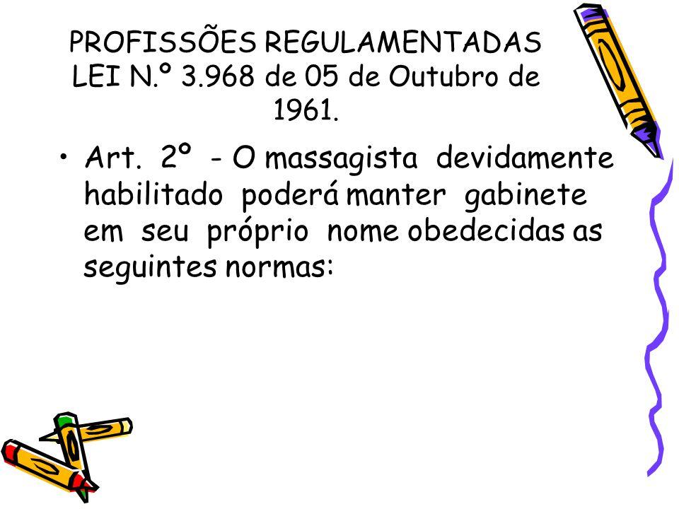 PROFISSÕES REGULAMENTADAS LEI N.º 3.968 de 05 de Outubro de 1961.