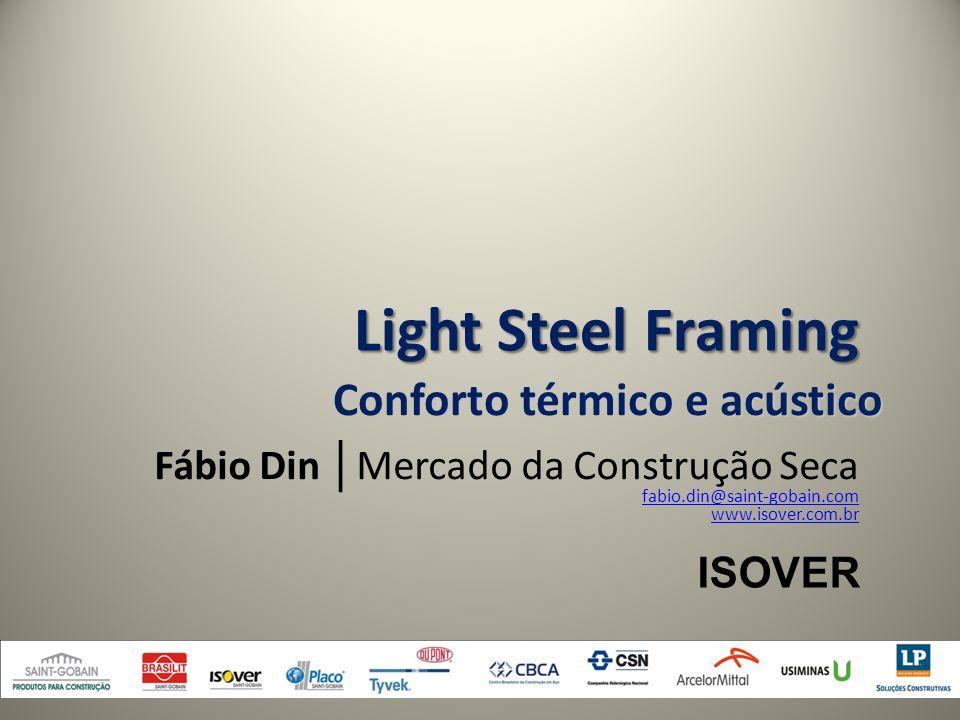 Light Steel Framing Conforto térmico e acústico