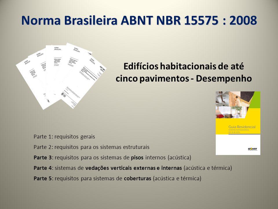 Norma Brasileira ABNT NBR 15575 : 2008