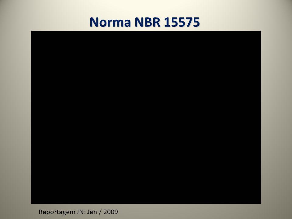 Norma NBR 15575 Reportagem JN: Jan / 2009