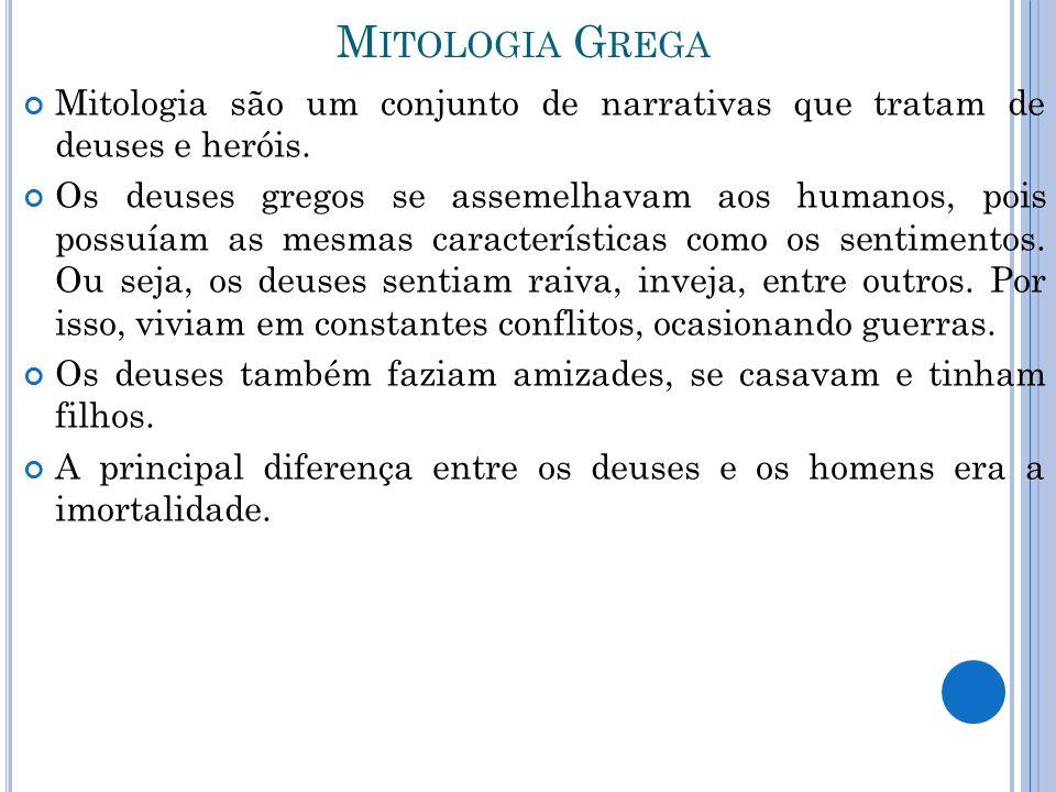 Mitologia Grega Mitologia são um conjunto de narrativas que tratam de deuses e heróis.