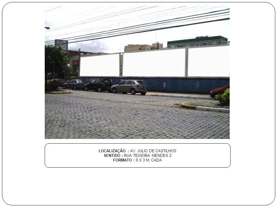 LOCALIZAÇÃO : AV. JULIO DE CASTILHOS SENTIDO : RUA TEIXEIRA MENDES 2