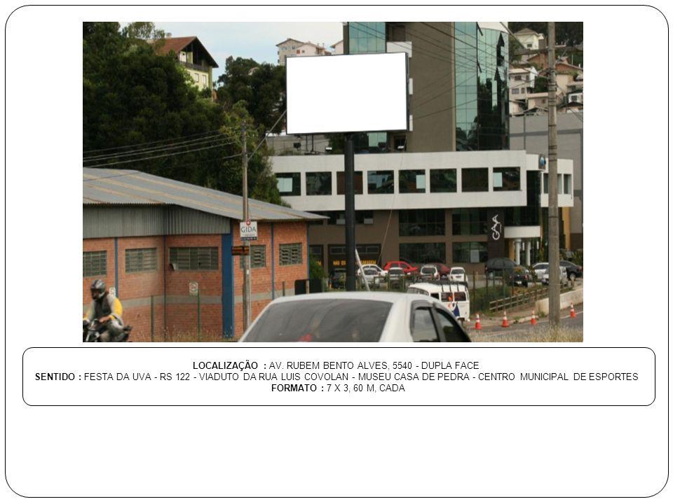 LOCALIZAÇÃO : AV. RUBEM BENTO ALVES, 5540 - DUPLA FACE