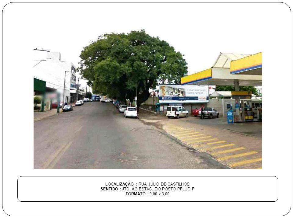 LOCALIZAÇÃO : RUA JÚLIO DE CASTILHOS