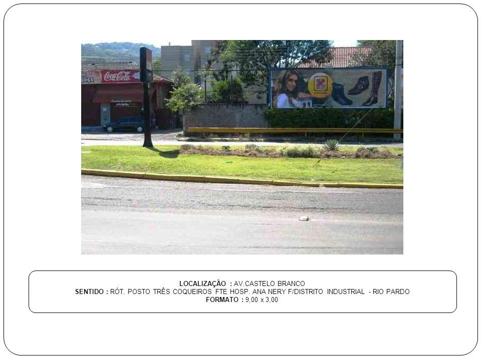 LOCALIZAÇÃO : AV.CASTELO BRANCO