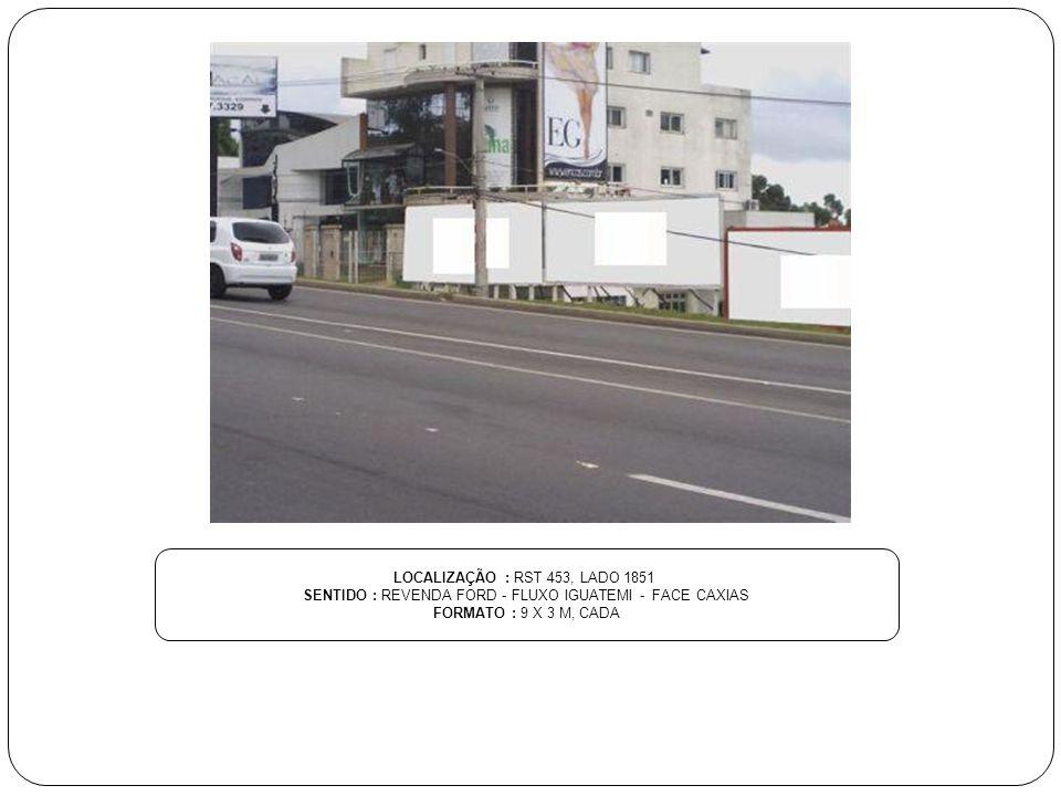 SENTIDO : REVENDA FORD - FLUXO IGUATEMI - FACE CAXIAS
