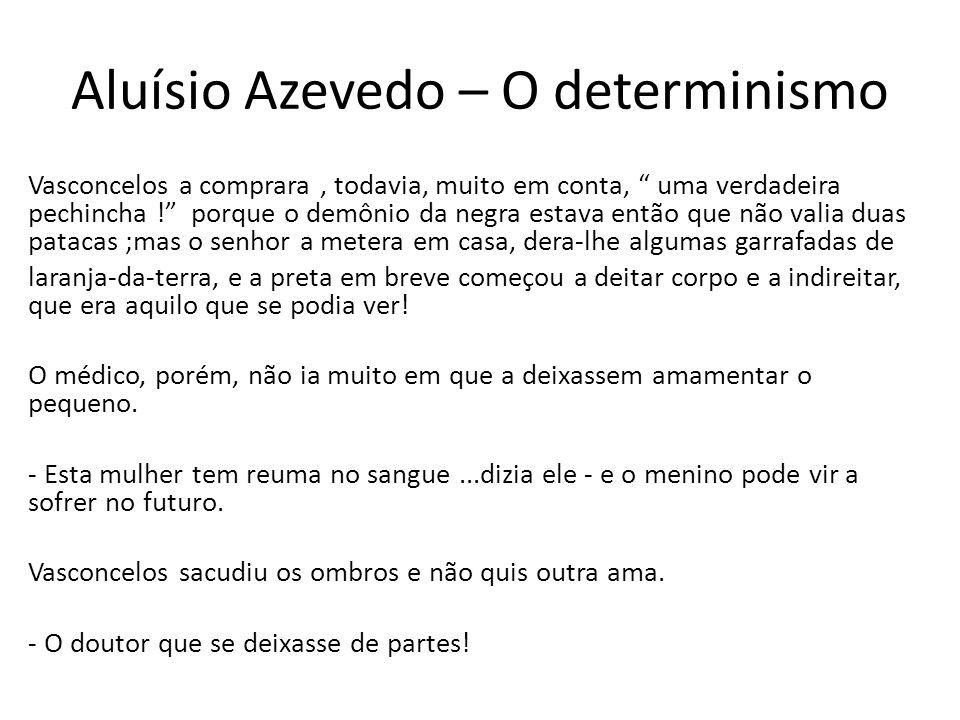 Aluísio Azevedo – O determinismo