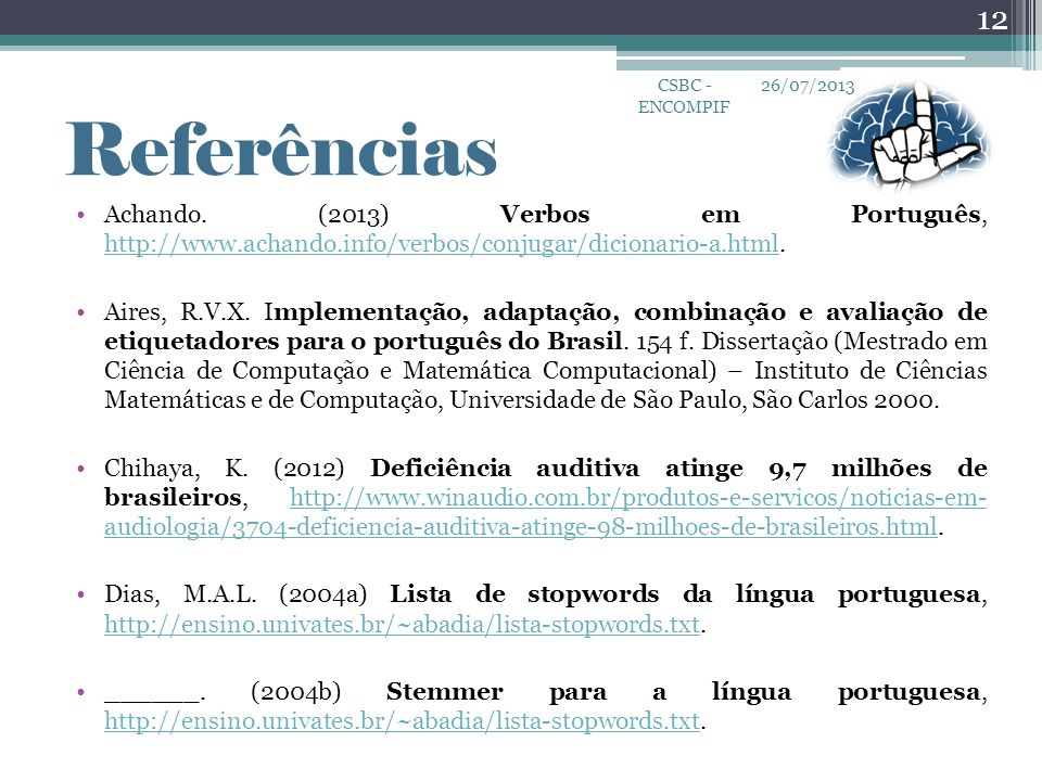 CSBC - ENCOMPIF 26/07/2013. Referências. Achando. (2013) Verbos em Português, http://www.achando.info/verbos/conjugar/dicionario-a.html.