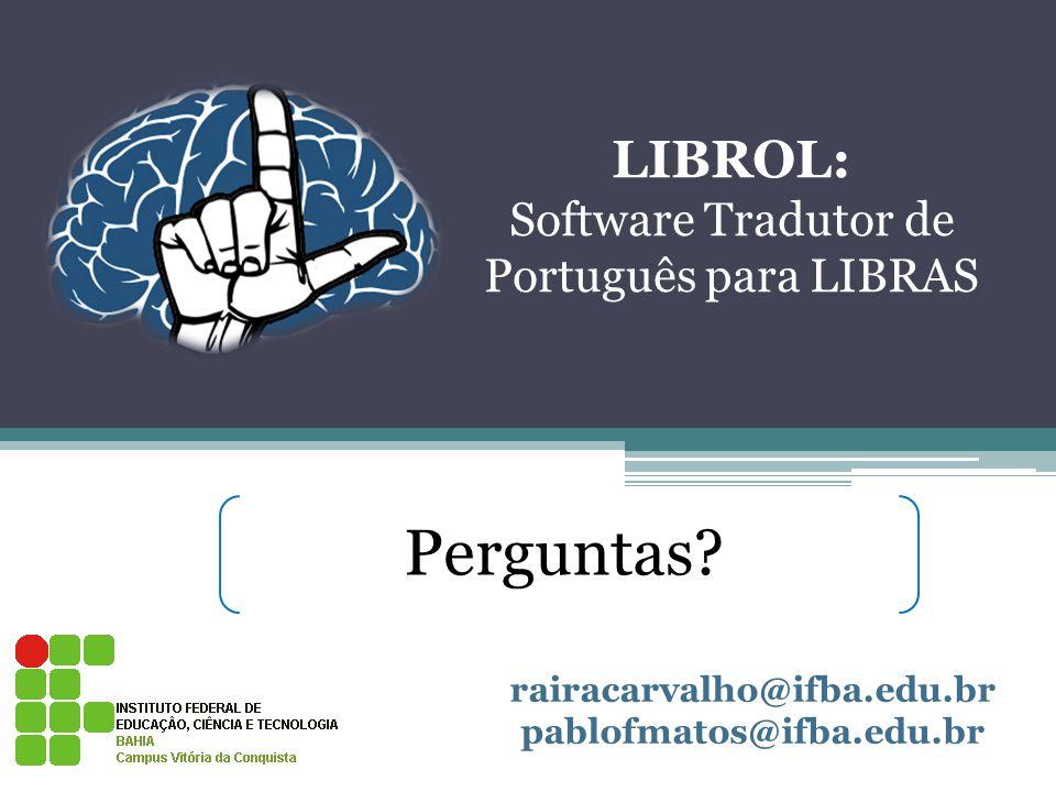 Perguntas LIBROL: Software Tradutor de Português para LIBRAS