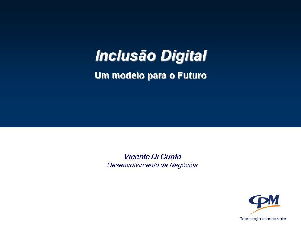 Inclusão Digital Um modelo para o Futuro Vicente Di Cunto