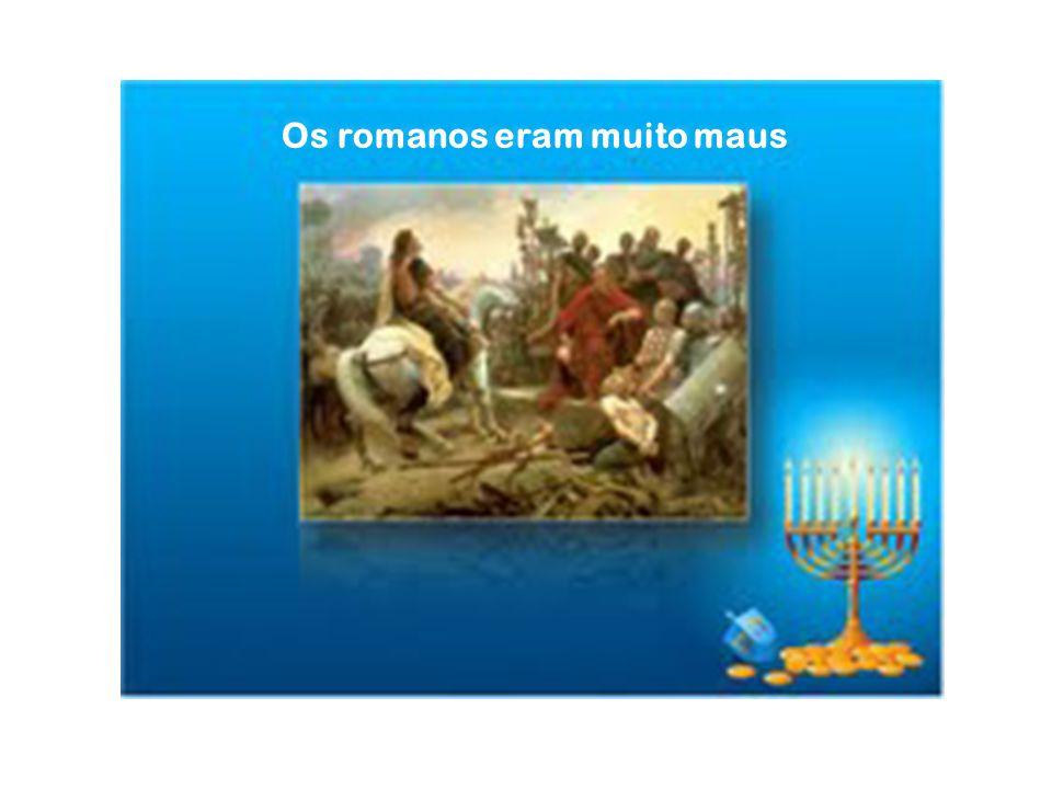 Os romanos eram muito maus